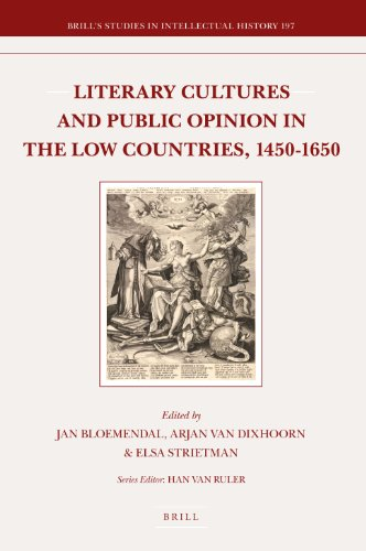 9789004206168: Literary Cultures and Public Opinion in the Low Countries, 1450-1650 (Brill's Studies in Intellectual History)