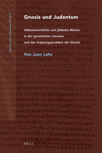 9789004206182: Gnosis Und Judentum: Alttestamentliche Und Judische Motive in Der Gnostischen Literatur Und Das Ursprungsproblem Der Gnosis (Nag Hammadi and Manichaean Studies)