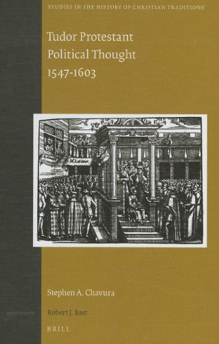 9789004206328: Tudor Protestant Political Thought 1547-1603 (Studies in the History of Christian Traditions Studies in th)