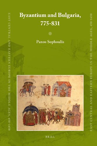 Byzantium and Bulgaria, 775-831 (East Central and Eastern Europe in the Middle Ages, 450-1450): ...