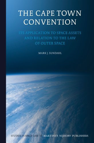 9789004208919: The Cape Town Convention: Its Application to Space Assets and Relation to the Law of Outer Space (Studies in Space Law)