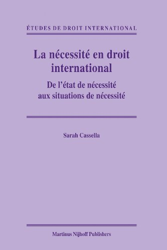 9789004209961: La Nécessité En Droit International: de l'État de Nécessité Aux Situations de Nécessité (Tudes de Droit International) (French and English Edition)