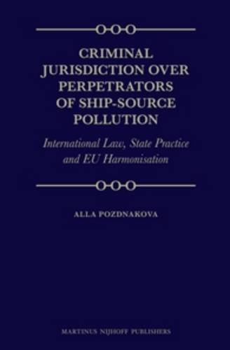 9789004209992: Criminal Jurisdiction over Perpetrators of Ship-Source Pollution: International Law, State Practice and EU Harmonisation
