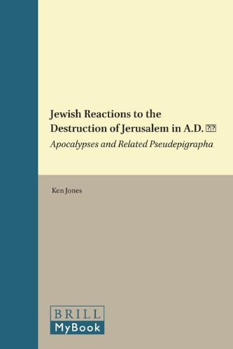9789004210271: Jewish Reactions to the Destruction of Jerusalem in A.D. 70 (Supplements to the Journal for the Study of Judaism)