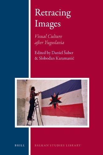 9789004210301: Retracing Images: Visual Culture After Yugoslavia (Balkan Studies Library)