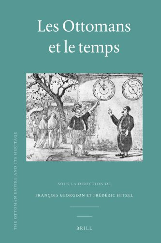 9789004211322: Les Ottomans et le temps (Ottoman Empire and Its Heritage) (French Edition)