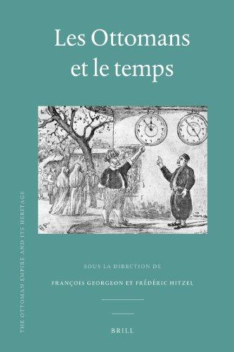 9789004211322: Les Ottomans Et Le Temps