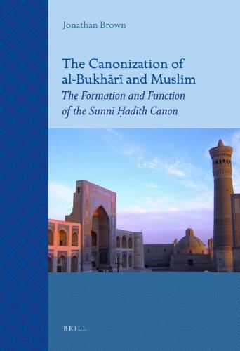 9789004211520: The Canonization of al-Bukhr and Muslim