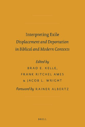 9789004211667: Interpreting Exile: Displacement and Deportation in Biblical and Modern Contexts (Sbl - Ancient Israel and Its Literature)