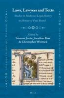 Laws, Lawyers and Texts: Studies in Medieval Legal History in Honour of Paul Brand: Jenks, Susanne ...