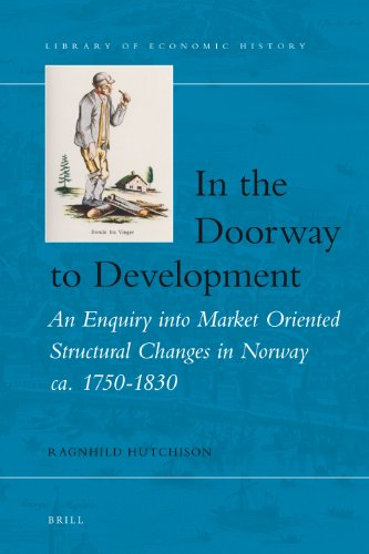 In the Doorway to Development: An Enquiry Into Market Oriented Structural Changes in Norway CA. ...