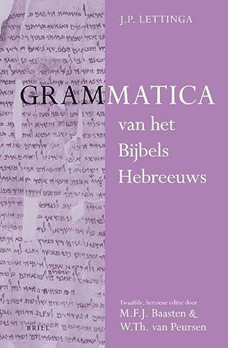 Grammatica Van Het Bijbels Hebreeuws En Leerboek: Lettinga, J P