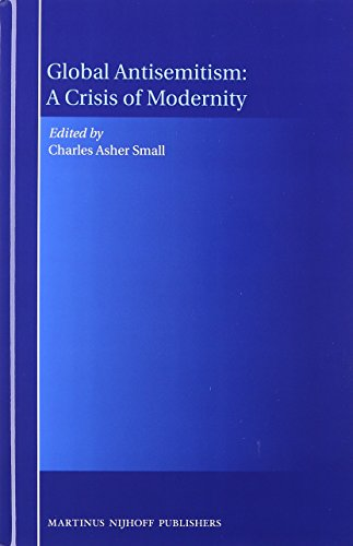9789004214576: Global Antisemitism: A Crisis of Modernity
