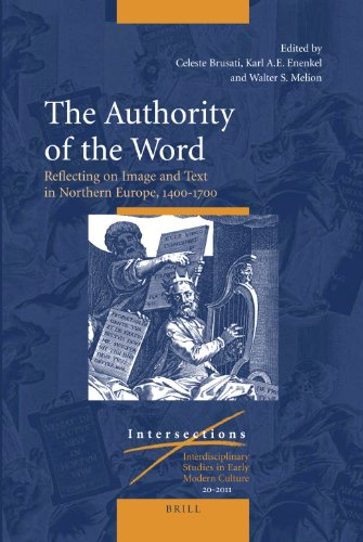 9789004215153: The Authority of the Word: Reflecting on Image and Text in Northern Europe, 1400-1700 (Intersections)