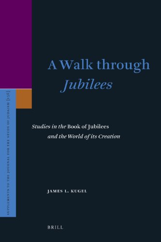 A Walk Through Jubilees: Studies in the Book of Jubilees and the World of Its Creation (Supplements to the Journal for the Study of Judaism) (9004217681) by Dr James L Kugel PH.D.