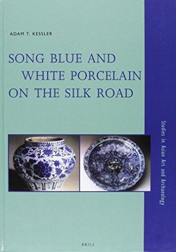Song Blue and White Porcelain on the: Adam T. Kessler