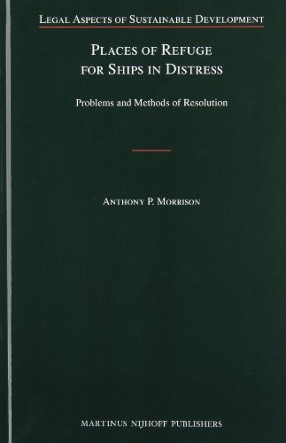 9789004218895: Places of Refuge for Ships in Distress: Problems and Methods of Resolution (Legal Aspects of Sustainable Development)