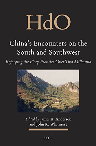 9789004218901: China's Encounters on the South and Southwest: Reforging the Fiery Frontier over Two Millennia