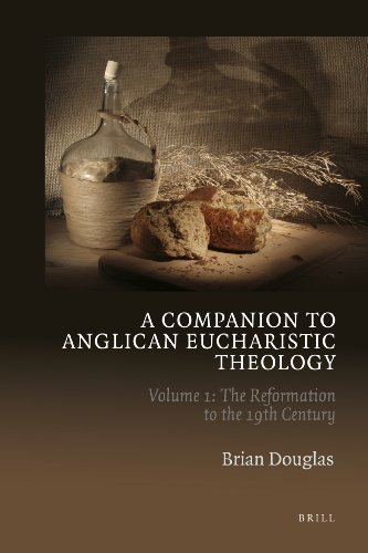 9789004219304: A Companion to Anglican Eucharistic Theology: Volume 1: The Reformation to the 19th Century (A Companion to Anglican Eucharistic Theology Vols 1 and 2 Set)