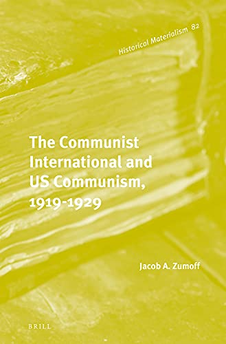 The Communist International and Us Communism, 1919-1929 (Historical Materialism): Zumoff, Jacob