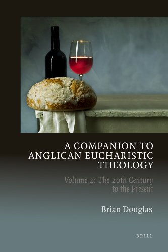 A Companion to Anglican Eucharistic Theology: The 20th Century to the Present Volume 2 (Hardback): ...