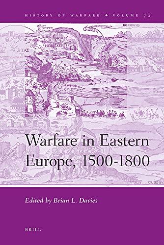 9789004221963: Warfare in Eastern Europe, 1500-1800 (History of Warfare)
