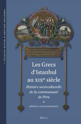 9789004222632: Les Grecs d'Istanbul Au Xixe Siècle: Histoire Socioculturelle de la Communauté de Péra (Christians and Jews in Muslim Societies) (French Edition)