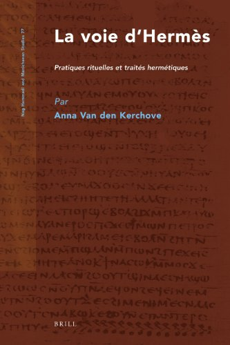 La voie d'Hermès. Pratiques rituelles et traités: Kerchove, Anna Van