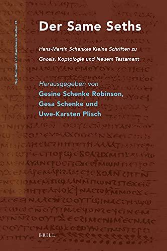 9789004223905: Der Same Seths: Hans-Martin Schenkes Kleine Schriften Zu Gnosis, Koptologie Und Neuem Testament (Nag Hammadi and Manichaean Studies)