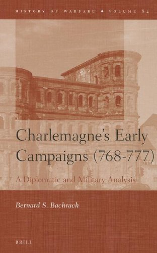9789004224100: Charlemagne's Early Campaigns (768-777): A Diplomatic and Military Analysis (History of Warfare)