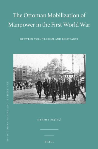 The Ottoman Mobilization of Manpower in the First World War: Between Voluntarism and Resistance (...