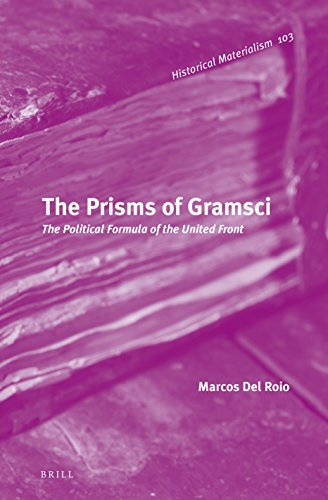 The Prisms of Gramsci (Historical Materialism Book): Marcos Del Roio