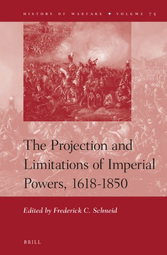 9789004226715: The Projection and Limitations of Imperial Powers, 1618-1850 (History of Warfare)