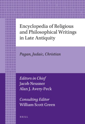 9789004226869: Encyclopedia of Religious and Philosophical Writings in Late Antiquity: Pagan, Judaic, Christian (Brill's Paperback Collection)