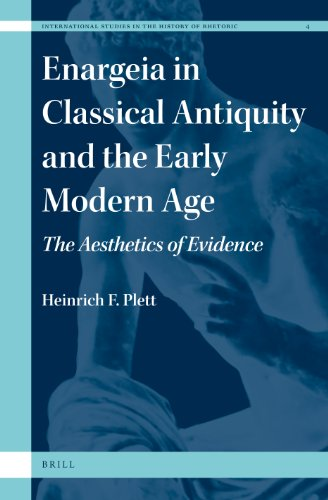 9789004227026: Enargeia in Classical Antiquity and the Early Modern Age: The Aesthetics of Evidence (International Studies in the History of Rhetoric)