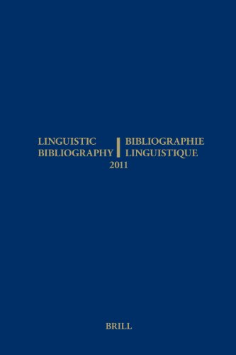 Linguistic Bibliography for the Year 2011 / Bibliographie Linguistique De L'annee 2011: ...
