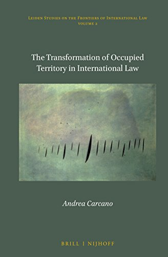 The Transformation of Occupied Territory in International Law (Hardback): Andrea Carcano