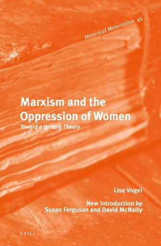 9789004228269: Marxism and the Oppression of Women: Toward a Unitary Theory (Historical Materialism Book Series)