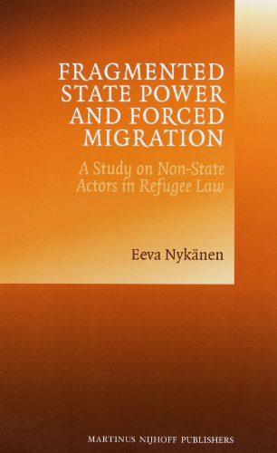 9789004228849: Fragmented State Power and Forced Migration: A Study on Non-State Actors in Refugee Law