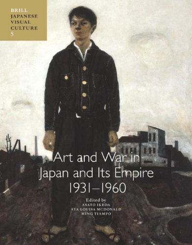Art and War in Japan and Its Empire: 1931-1960 (Japanese Visual Culture): Asato Ikeda