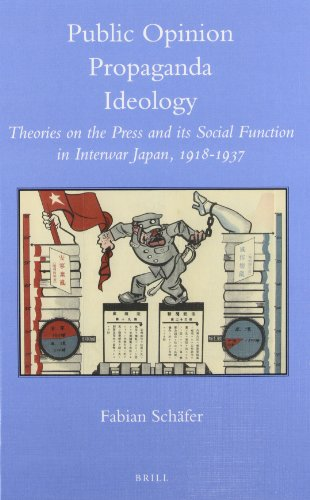 9789004229136: Public Opinion - Propaganda - Ideology: Theories on the Press and Its Social Function in Interwar Japan, 1918-1937 (Brill's Japanese Studies Library)