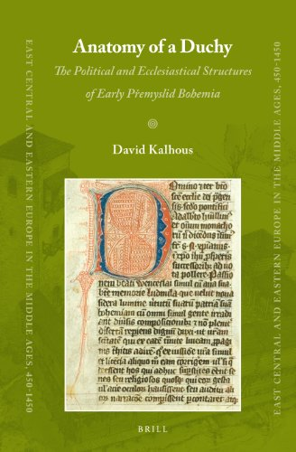 9789004229808: Anatomy of a Duchy: The Political and Ecclesiastical Structures of Early Premyslid Bohemia (East Central and Eastern Europe in the Middle Ages, 450-1450)
