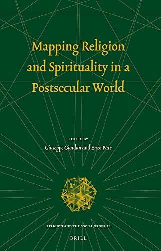 9789004230224: Mapping Religion and Spirituality in a Postsecular World (Religion and the Social Order)