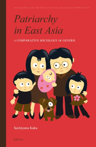 9789004230606: Patriarchy in East Asia: A Comparative Sociology of Gender (The Intimate and the Public in Asian and Global Perspectives)