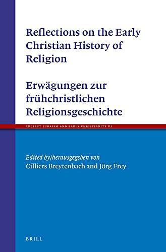 Reflections on the Early Christian History of Religion - Erwägungen zur frühchristlichen ...