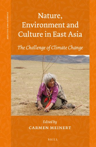 9789004230682: Nature, Environment and Culture in East Asia (Climate and Culture)