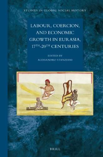 9789004231122: Labour, Coercion, and Economic Growth in Eurasia, 17th-20th Centuries (Studies in Global Social History)
