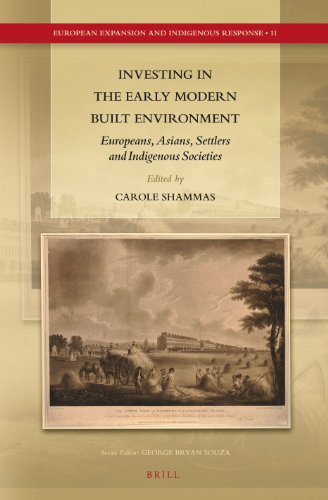 9789004231160: Investing in the Early Modern Built Environment: Europeans, Asians, Settlers and Indigenous Societies (European Expansion and Indigenous Response)