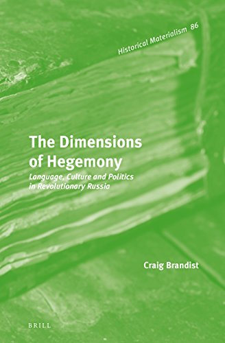 9789004231856: The Dimensions of Hegemony: Language, Culture and Politics in Revolutionary Russia (Historical Materialism Book)