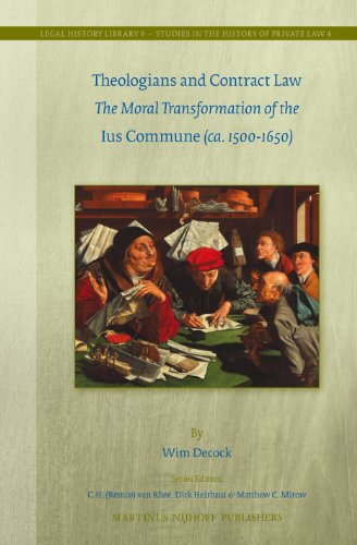 Theologians and Contract Law: The Moral Transformation of the Ius Commune (ca. 1500-1650) (Legal ...